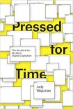 Judy Wacjman, Pressed for Time