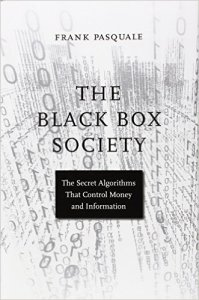 Frank Pasquale, The Black Box Society (Harvard University Press, 2015)